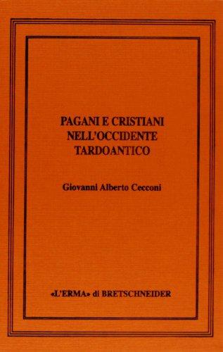 Pagani e cristiani nell'Occidente tardoantico. Quattro studi