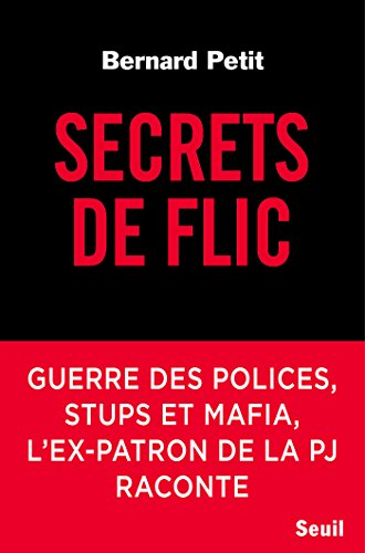 Secrets de flic (DOCUMENTS (H.C)) par Bernard Petit