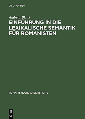 Einführung in die lexikalische Semantik für Romanisten (Romanistische Arbeitshefte, Band 45)