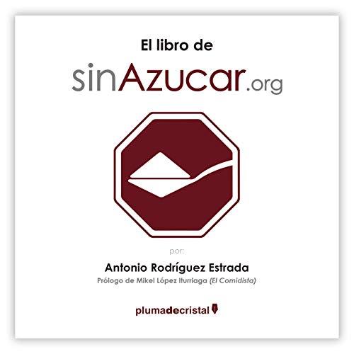 El libro de sinAzucar.org por Antonio Rodríguez Estrada