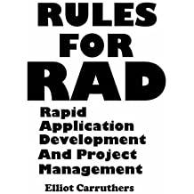 Rules For Rad: Rapid Application Development And Project Management