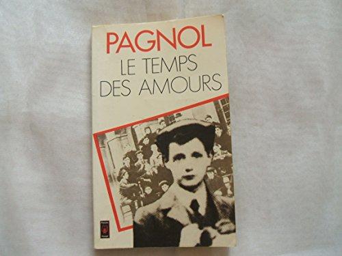 MARCEL PAGNOL DE L'ACADEMIE FRANCAISE//LE TEMPS DES AMOURS//SOUVENIRS D'ENFANCE//POSTFACE DE BERNARD DE FALLOIS//JULLIARD//1977