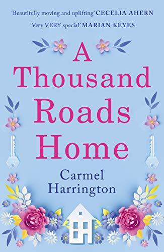 A Thousand Roads Home: by Carmel Harrington