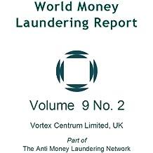 World Money Laundering Report Vol. 9 No. 2