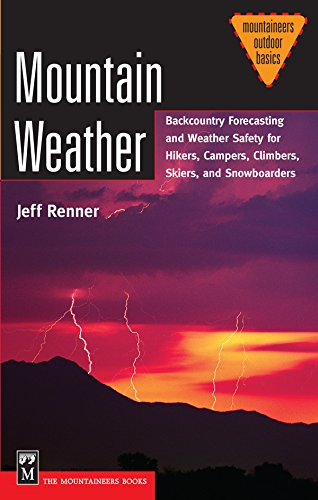 mountain-weather-backcountry-forecasting-for-hikers-campers-climbers-skiers-snowboarders-mountaineer