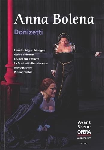 L'Avant-Scène Opéra, N° 280, Mai-juin 2014 : Anna Bolena