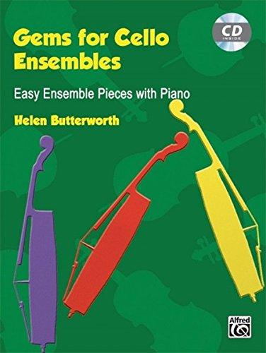 Gems for Cello Ensembles: Easy Ensemble Pieces with Piano, Book & CD