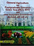 General Agriculture For Postgraduate Entrance Exam Test (PET) BHU and other Competitive Examinations like ICAR, JRF, SRF etc.