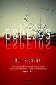La ciudad de los espejos par Justin Cronin