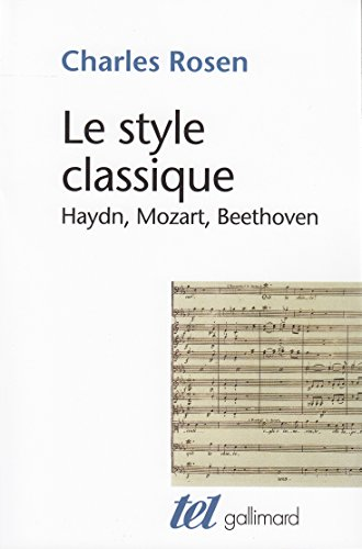 Le Style classique : Haydn, Mozart, Beethoven par Charles Rosen