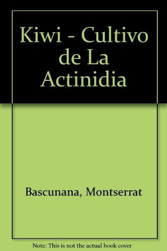 Cultivo de la actinidia -kiwi- por Montserrat Bascuñana