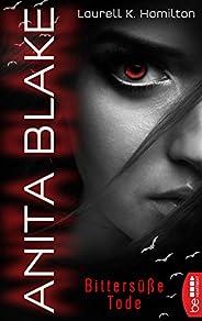 Anita Blake - Bittersüße Tode (Vampire Hunter 1)