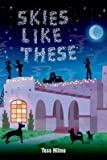 [( Skies Like These By Hilmo, Tess ( Author ) Hardcover Jul - 2014)] Hardcover