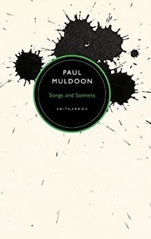 Songs and Sonnets by [Muldoon, Paul]