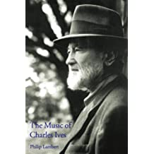 The Music of Charles Ives (Composers of the Twentieth Century Serie)
