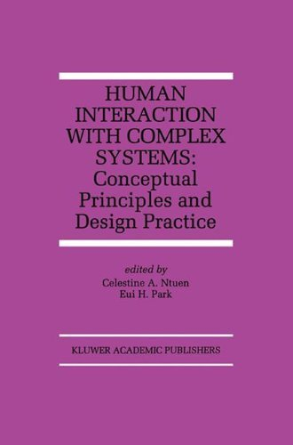 Human Interaction with Complex Systems: Conceptual Principles and Design Practice (The Springer International Series in Engineering and Computer Science Book 372) (English Edition)