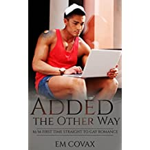 Gay: Added the Other Way (First Time MM Romance) (English Edition)