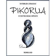 Pikorua: Incontro degli opposti (Deana Vol. 2)
