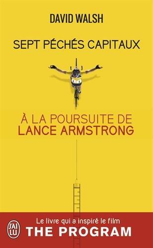 Sept péchés capitaux : A la poursuite de Lance Armstrong par David Walsh