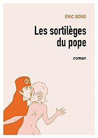 Les sortilèges du pope par Éric Borg