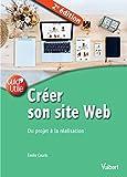 Créer son site Web : Du projet à la réalisation...