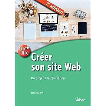 Créer son site Web : Du projet à la réalisation