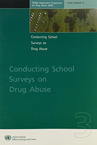 Conducting School Surveys on Drug Abuse: Global Assessment Programme on Drug Abuse (Gap) Toolkit Module 3