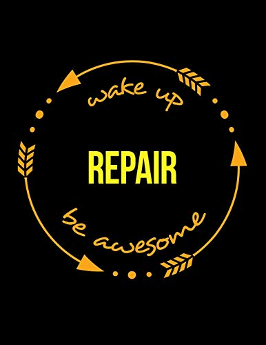 Wake Up Repair Be Awesome | Cool Notebook for a Camera Mechanic, Legal Ruled Journal
