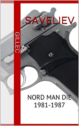 SAVELIEV: NORD MAN DIE 1981-1987