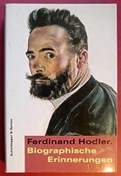 Ferdinand Hodler. Biographische Erinnerungen. Mit einer Biographie von Konrad Farner