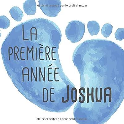 La première année de Joshua: Album bébé à remplir pour la première année de vie - Album naissance garçon