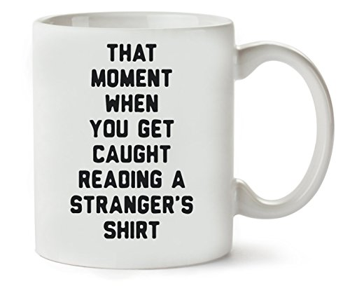 That Moment When You Get Caught Reading A Stranger'S Shirt Klassische Teetasse Kaffeetasse - Seite-snap-shirt