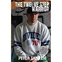 [ THE TWELVE STEP WARRIOR ] BY Skillen, Peter ( Author ) Feb - 2014 [ Paperback ]