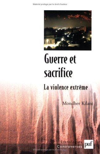 Guerre et sacrifice : La violence extrme