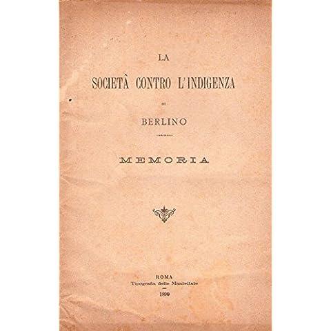 LA SOCIETÀ CONTRO L'INDIGENZA DI BERLINO - RARO LIBRO - 1899