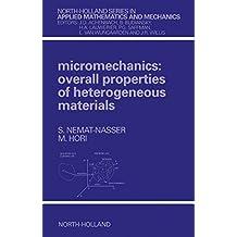 Micromechanics: Overall Properties of Heterogeneous Materials