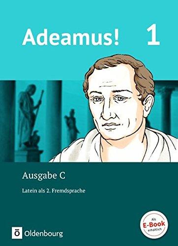 Adeamus! - Ausgabe C - Latein als 2. Fremdsprache: Band 1 - Texte, Übungen, Begleitgrammatik