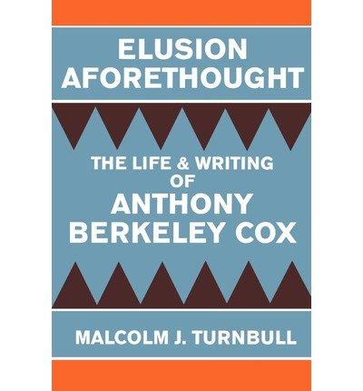 elusion-aforethought-the-life-and-writing-of-anthony-berkeley-cox-author-malcolm-j-turnbull-publishe