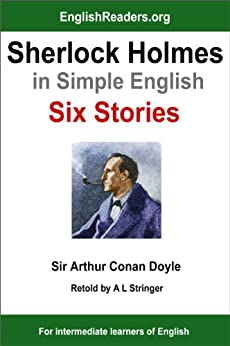 Sherlock Holmes in Simple English: Six Stories (English Edition)