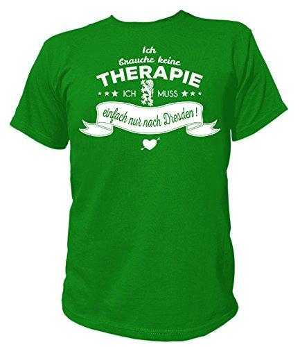 Artdiktat Herren T-Shirt Ich brauche keine Therapie - Ich muss einfach nur nach Dresden Grün