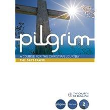 Pilgrim: The Lord's Prayer: Book 2 (Follow Stage) (Pilgrim Course)