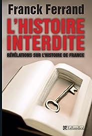 L'histoire interdite: Révélation sur l'histoire de France (AP