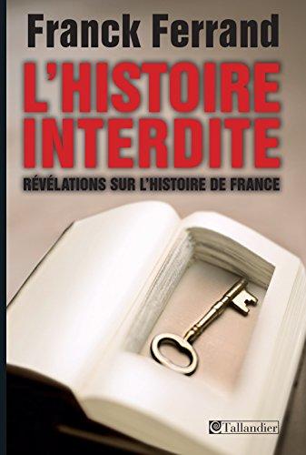 L'histoire interdite: Révélation sur l'histoire de France