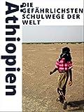 Die gefährlichsten Schulwege der Welt - Äthiopien