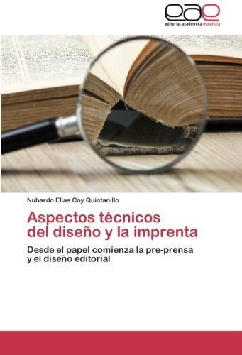 Aspectos técnicos del diseño y la imprenta: Desde el papel comienza la pre-prensa y el diseño editorial