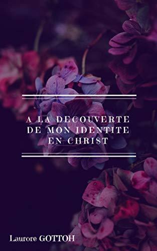Couverture du livre A la découverte de mon identité en CHRIST