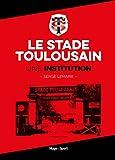 Le stade Toulousain une institution