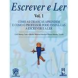 Escrever E Ler. Como As Criancas Aprendem E Como O Professor Pode Ensina-las A Escrever E A Ler - Volume 1 (Em Portuguese do Brasil)