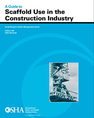 A Guide to Scaffold Use in the Construction Industry (English Edition)
