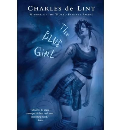 [(The Blue Girl)] [Author: Charles de Lint] published on (April, 2006)